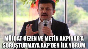 Müjdat Gezen ve Metin Akpınar'a soruşturmaya AKP'den ilk yorum