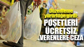 Düzenleme yürürlüğe girdi: Poşetleri ücretsiz verenlere ceza