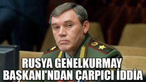 Rusya Genelkurmay Başkanı Gerasimov: Suriye'den Türkiye ve Irak'a petrol taşınıyor