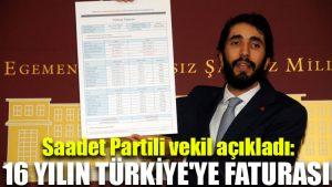 Saadet Partili vekil açıkladı: 16 yılın Türkiye'ye faturası