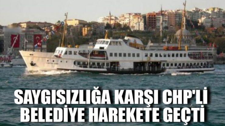 Saygısızlığa karşı CHP'li belediye harekete geçti
