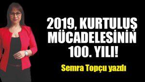 2019, Kurtuluş Mücadelesinin 100. Yılı!
