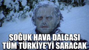 Soğuk hava dalgası tüm Türkiye'yi etkisi altına alacak