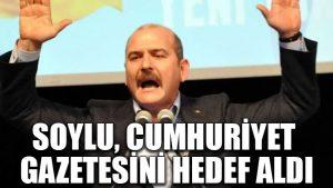 Soylu, Cumhuriyet Gazetesini hedef aldı