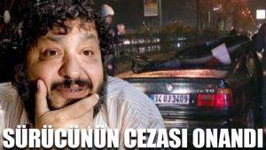 Erdal Tosun'u öldüren sürücünün cezası onandı