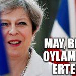 Theresa May Brexit oylamasını erteledi