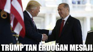 Trump'tan Erdoğan mesajı
