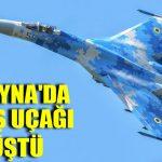 Ukrayna'da Su-27 tipi savaş uçağı düştü