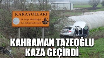 Yazar ve şair Kahraman Tazeoğlu kaza geçirdi
