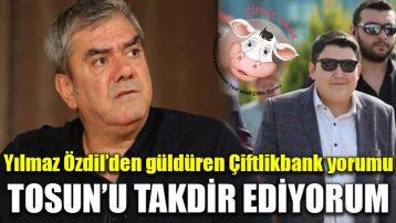 Yılmaz Özdil'den güldüren Çiftlikbank yorumu: Tosun'u takdir ediyorum