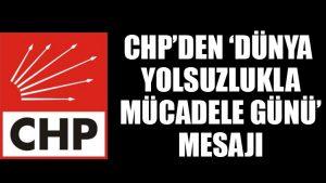 CHP'den 'Dünya Yolsuzlukla Mücadele Günü' mesajı