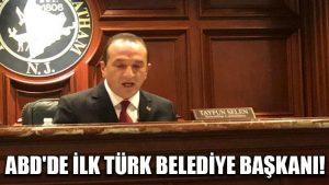 ABD'de ilk Türk belediye başkanı!