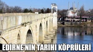 Edirne'nin tarihi köprüleri