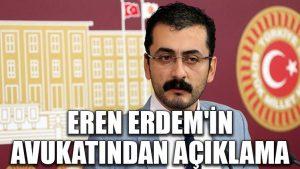 Eren Erdem'in avukatı Onur Cingil'den açıklama