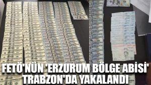 FETÖ'nün 'Erzurum bölge abisi' Trabzon'da yakalandı