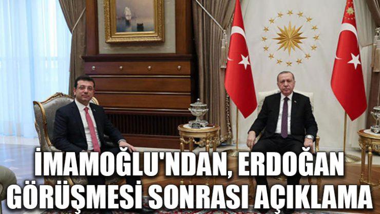 İmamoğlu'ndan, Erdoğan görüşmesi sonrası açıklama