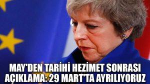 May'den tarihi hezimet sonrası açıklama: 29 Mart'ta ayrılıyoruz