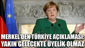 Merkel'den Türkiye açıklaması: Yakın gelecekte üyelik olmaz