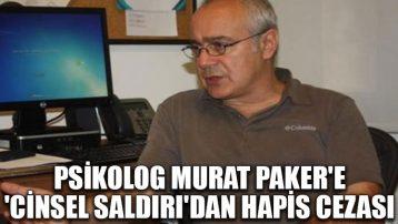 Psikolog Murat Paker'e 'cinsel saldırı'dan hapis cezası