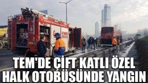 TEM'de çift katlı özel halk otobüsünde yangın