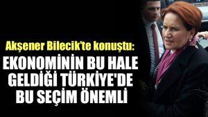 Meral Akşener: Ekonominin bu hale geldiği Türkiye'de bu seçim önemli