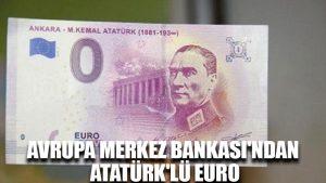 Avrupa Merkez Bankası'ndan Atatürk'lü euro