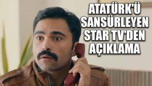 Atatürk'ü sansürleyen Star TV'den açıklama