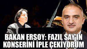 Bakan Ersoy: Fazıl Say'ın konserini iple çekiyorum