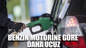 Benzin motorine göre daha ucuz