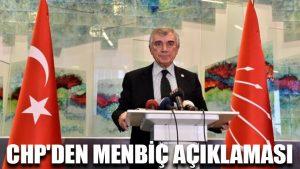 CHP'den Menbiç açıklaması