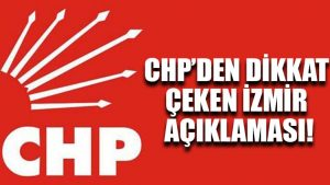 CHP'den dikkat çeken İzmir açıklaması!