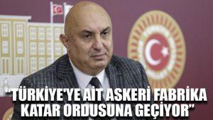 Engin Özkoç: Türkiye'ye ait askeri fabrika Katar ordusuna geçiyor