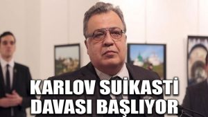 Karlov suikastı davası başlıyor