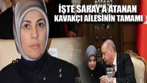 İşte Saray'a atanan Kavakçı ailesinin tamamı: Kim, hangi görevde?