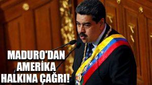 Maduro'dan Amerika halkına çağrı!