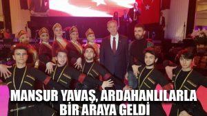 Mansur Yavaş, Ardahanlılarla bir araya geldi