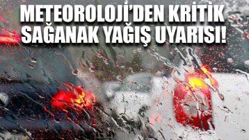 Meteoroloji'den kritik sağanak yağış uyarısı!