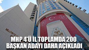 MHP 4'ü il toplamda 200 başkan adayı daha açıkladı