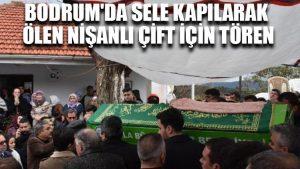 Bodrum'da sele kapılarak ölen nişanlı çift için tören