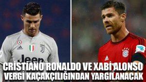 Cristiano Ronaldo ve Xabi Alonso vergi kaçakçılığından yargılanacak