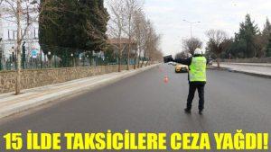 15 ilde taksicilere ceza yağdı!