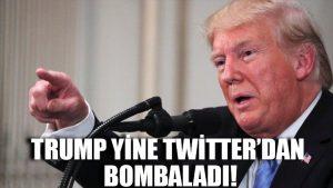 Trump yine Twitter'dan bombaladı