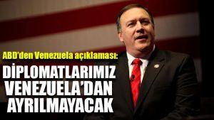 ABD: Diplomatlarımız Venezuela'dan ayrılmayacak