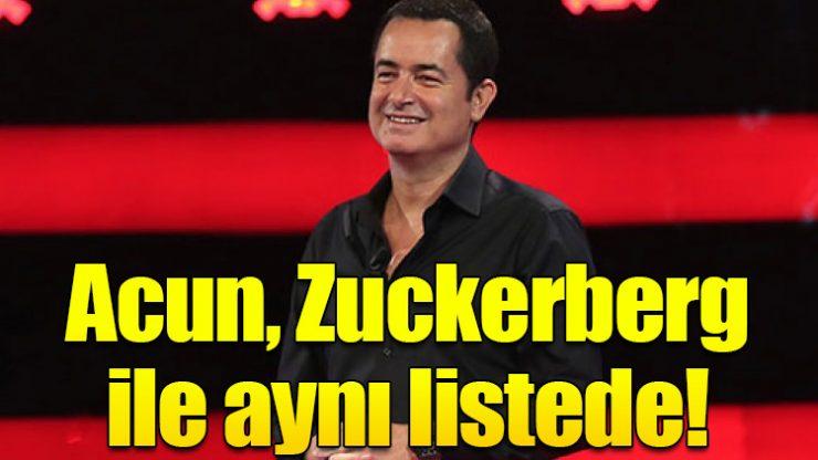 Acun, Mark Zuckerberg ile aynı listede!
