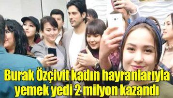 Yakışıklı oyuncu Burak Özçivit, 14 Şubat Sevgililer Günü'nde Özbekistan'da kadın hayranlarıyla buluştu. Özçivit, bu organizasyondan 2 milyon TL kazandı.