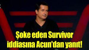 Şoke eden Survivor iddiasına Acun'dan yanıt!