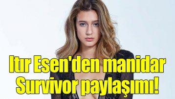 Itır Esen'den Survivor paylaşımı!