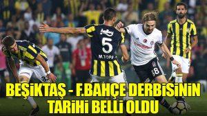 Beşiktaş – Fenerbahçe derbisinin tarihi belli oldu
