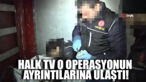 Halk TV o operasyonun ayrıntılarına ulaştı! Uçaktaki görüntüsü sadece Halk TV'de!